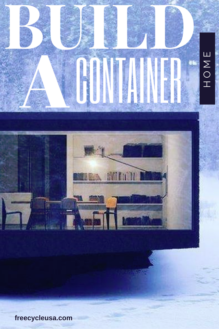 Things You Must Consider When Designing A Container House: How To Build Amazing Shipping Container Homes