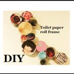 {DIY} Toilet Paper Roll Art #Savetheenvironment #Repurpose