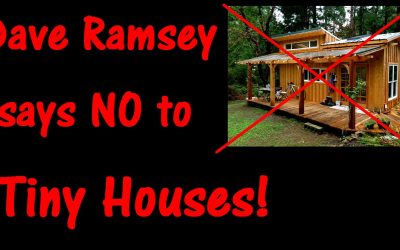 Dave Ramsey says NO to Tiny Houses!