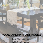 Wood Furniture Plans – Easy Woodworking With Quality Wood Furniture Plans